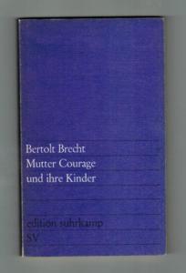 Mutter Courage und ihre Kinder.: Brecht, Bertolt ;