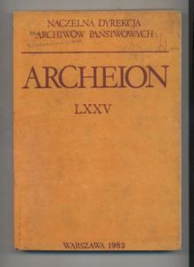 Archeion; LXXV - Perodical devoted to archival questions organ of the polish state archives head ...