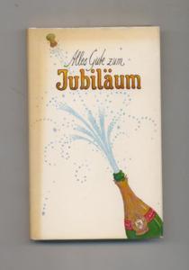 Alles Gute zum Jubiläum : heitere u.: Rübesamen, Hans Eckart