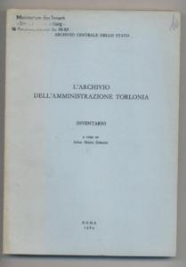 L archivo dell`amministrazione torlonia - Inventario. Pubblicazioni: Giraldi, Anna Maria: