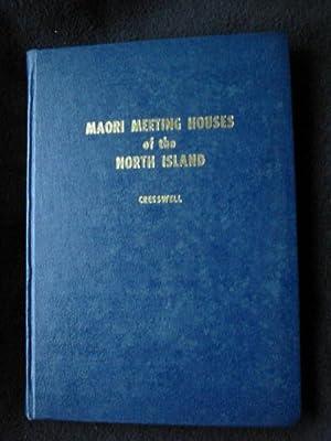 Maori Meeting Houses of the North Island: Cresswell, John C.M.