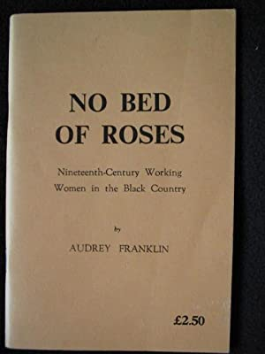 No Bed of Roses. Nineteenth-Century Working Women in the Black Country