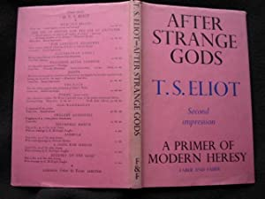 After Strange Gods. A Primer of Modern Heresy. The Page-Barbour Lectures at the University of Vir...