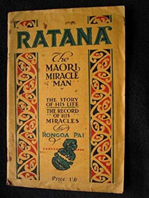 Ratana. The Maori Miracle Man. The Story: Bolitho, Hector