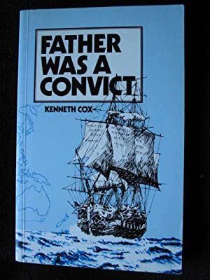 Father Was a Convict. The Story of: Cox, Kenneth