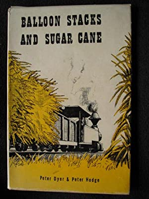 Balloon Stacks and Sugar Cane. The Sugar-Cane: Dyer, Peter and