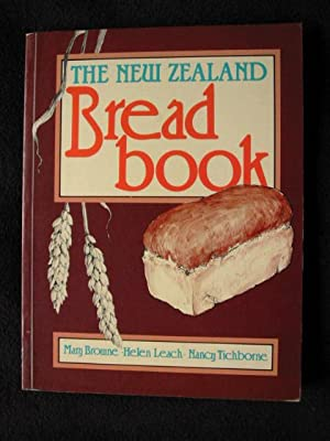 The New Zealand Bread Book: Browne, Mary, Helen