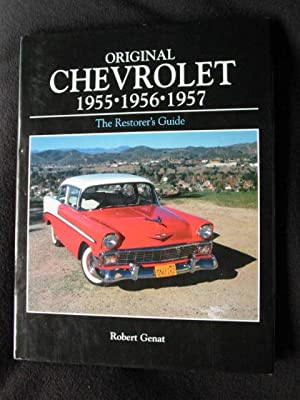Original Chevrolet 1955, 1956, 1957. [ The Restorer's Guide ]: Genat, Robert