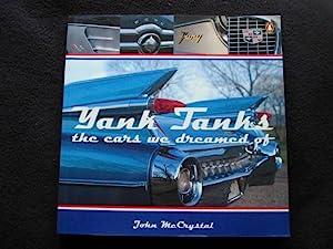 Yank Tanks. The Cars We Dreamed Of: McCrystal, John