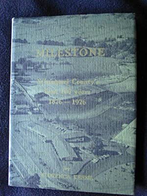 Milestone. Whangarei County's First 100 Years, 1876: Keene, Florence