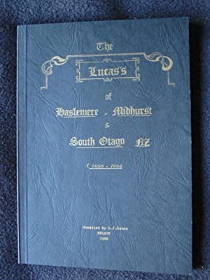 The Lucas's of Haslemere and Midhurst & South Otago, N.Z [ New Zealand ]