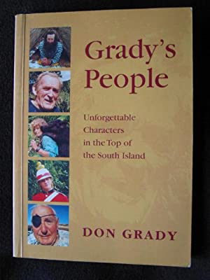 Grady's People. Unforgettable Characters in the Top of the South Island: Grady, Don