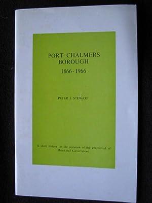 Port Chalmers Borough 1866 - 1966. A: Stewart, Peter J.