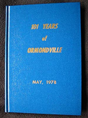 101 Years of Ormondville -- [ Hawke's Bay, New Zealand ]: Playle, F. O., Compiler and Ed.