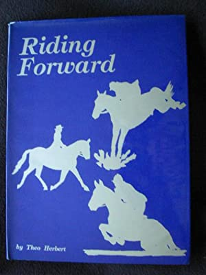 Riding Forward. The Story of the New: Herbert, Theo