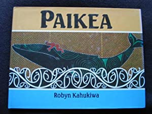 Paikea. Retold from the Traditional Story and Illustrated By Robyn Kahukiwa: Kahukiwa, Robyn