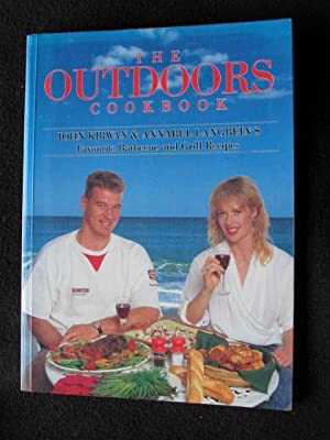 The Outdoors Cookbook. John Kirwan & Annabel Langbein's Favoruite Barbecue and Grill ...