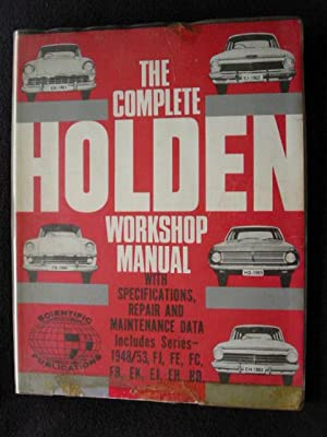The Complete Holden Workshop Manual With Specifications,
