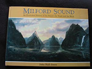 Milford Sound. An Illustrated History of the: Hall-Jones, John