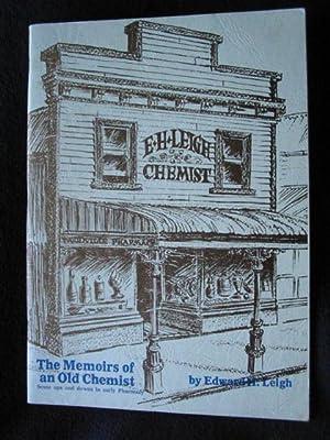 Memoirs of an Old Chemist. An Autobiography: Leigh, Edward H.