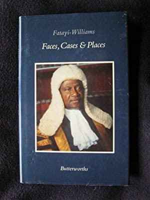 Faces, Cases and Places. Memoirs By Fatayi Williams, Nigerian Jurist: Williams, Fatayi