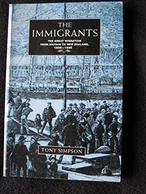 The Immigrants. The Great Migration from Britain: Simpson, Tony