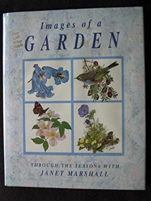Images of a Garden. Through the Seasons with Janet Marshall