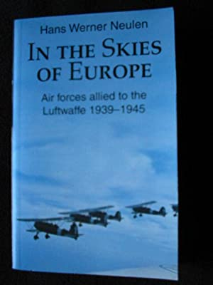 In the Skies of Europe. Air Forces: Neulen, Hans Werner