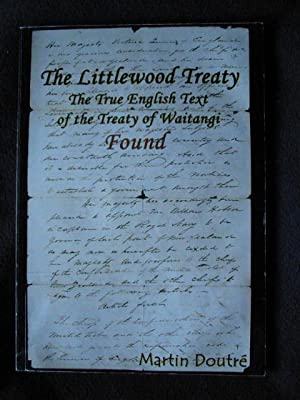 The Littlewood Treaty. The True English Text of the Treaty of Waitangi Found