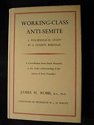 Working-class anti-Semite ; a psychological study in a London borough