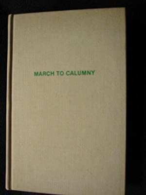 March to calumny : the story of: Biderman. Albert D.