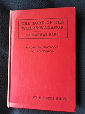 The Lore of the Whare-wananga, or, Teachings: Smith, S. Percy,