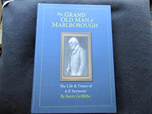 The grand old man of Marlborough [ Subtitle on cover: Life & times of A.P. Seymour ]