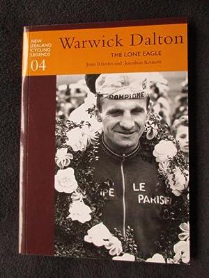 Warwick Dalton : the lone eagle: Rhodes, John and