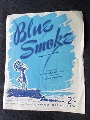 Blue smoke = Kohu auwahi: composed by Ruru