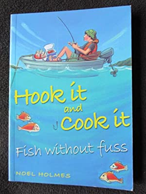Hook it and cook it : fish: Holmes, Noel