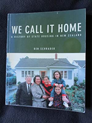 We Call It Home. A History of: Schrader, Ben