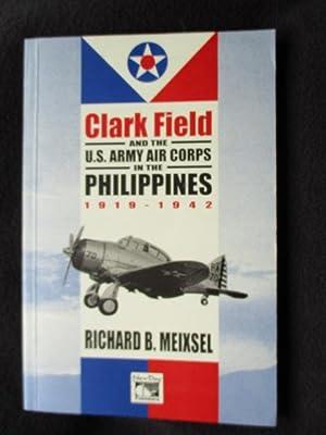 Clark Field and the U.S. Army Air: Meixsel, Richard B.