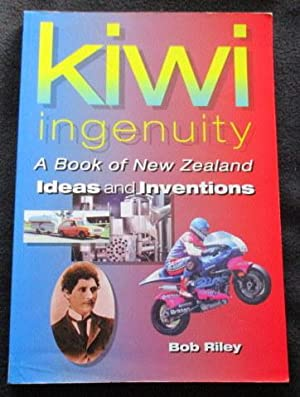 Kiwi ingenuity : a book of New: Riley, Bob