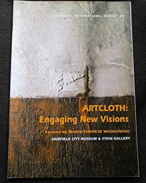 Artcloth : engaging new visions : inaugural: Marie-Therese Wisniowski; Fairfield