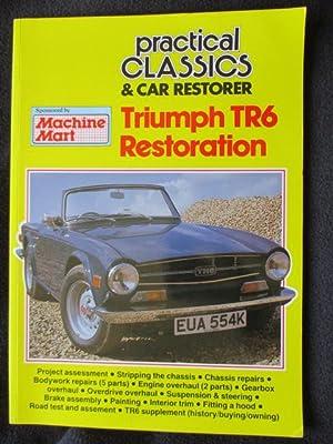 Practical Classics & Car Restorer. Triumph TR6