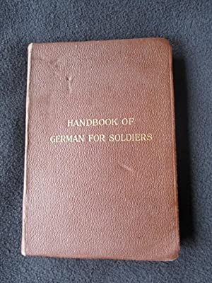 An easy handbook of German for soldiers : containing the chief grammatical rules, conversational ...
