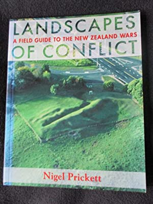 Landscapes of Conflict. A Field Guide to the New Zealand Wars