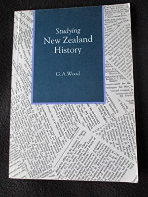 Studying New Zealand history. Second edition: Wood, G. A.