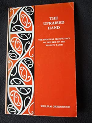 The Upraised Hand. The Spiritual Significance of: Greenwood, William