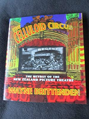 The celluloid circus : the heyday of: Brittenden, Wayne