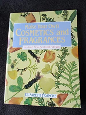 The make-your-own cosmetic & fragrance book for: Francke, Elizabeth