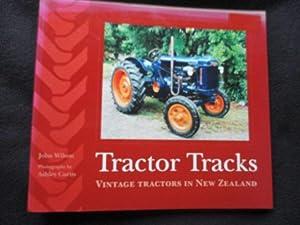 Tractor tracks : vintage tractors in New: Wilson, John