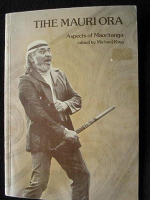 Tihe Mauri Ora. Aspects of Maoritanga: King, Michael, Ed.