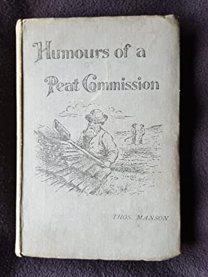 Humours of a peat commission. Volume I